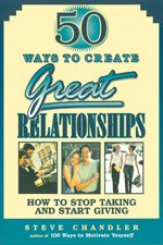 50 Ways to Create Great Relationships - Personal and Professional Relationships! A fascinating, life-changing book, full of practical advice for developing deeper and more satisfying relationships.