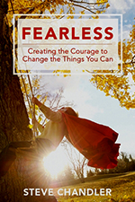 BRAND NEW... FEARLESS - Creating the Courage to Change the Things You Can