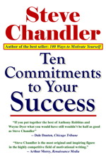 Ten Commitments to Your Success - Chandler reveals the underlying dynamic of commitment itself: how to access it, and then how to apply it to the ten categories of your life that usually don't get commited to at all, until it's too late.